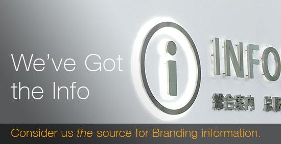 We've Got the Info on Branding