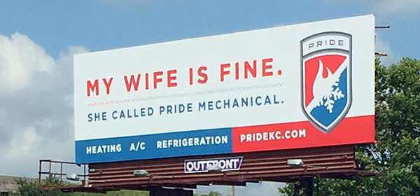 My Wife is Fine. She Called Pride Mechanical Billboard.