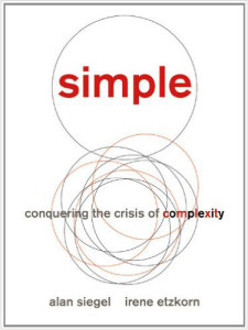 Simple: Conquering the Crisis of Complexity by Alan Siegel and Irene Etzkorn
